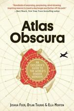 Atlas Obscura : An Explorer's Guide to the World's Hidden Wonders by Joshua Foer, Dylan Thuras and Ella Morton (2016, Hardcover)