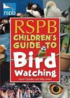 RSPB Children's Guide to Birdwatching by Mike Unwin, David Chandler (Paperback, 2007)