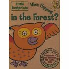 Who's Flapping in the Forest? by Autumn Publishing Ltd (Paperback, 2007)