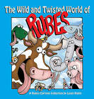 The Wild and Twisted World of Rubes: A Rubes Cartoon Collection by Leigh Rubin (Paperback / softback, 2010)