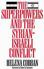 The Superpowers and the Syrian-Israeli Conflict: Beyond Crisis Management by Helena Cobban (Hardback, 1991)