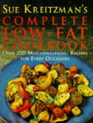 1 of 1 - Sue Kreitzman's Complete Low-Fat Cookbook: Over 250 Mouthwatering Recipes For ,