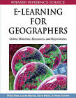 E-Learning for Geographers: Online Materials, Resources, and Repositories by IGI Global (Hardback, 2008)