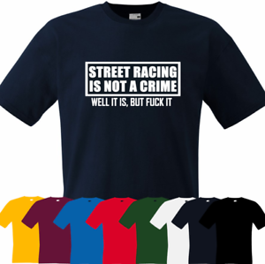 Street Racing Is Not A Crime JAP JDM Drift Funny car T-Shirt tee show toy