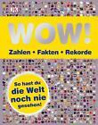 WOW! Zahlen - Fakten - Rekorde von Sally Regan, Ian Graham und Joe Fullman (2011, Gebundene Ausgabe)