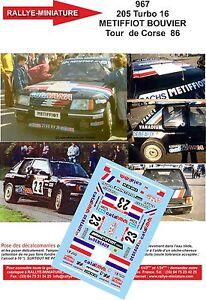 DECALS-1-24-REF-967-PEUGEOT-205-TURBO-16-METIFFIOT-TOUR-DE-CORSE-1986-RALLYE