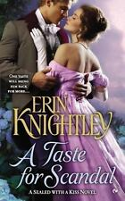 A Sealed with a Kiss Novel: A Taste for Scandal 2 by Erin Knightley (2012, Paper