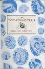 The Two-pound Tram by William Newton (Hardback, 2003)