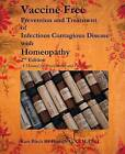 Vaccine Free: Prevention and Treatment of Infectious Contagious Disease with Homeopathy by Kate Birch (Paperback / softback, 2013)