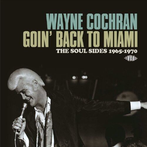 Wayne Cochran - Goin Back to Miami: Soul Sides 1965-70 [New CD] UK - Import