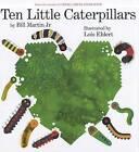 Ten Little Caterpillars by Bill Martin (Hardback, 2011)