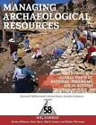 Managing Archaeological Resources: Global Context, National Programs, Local Actions by Left Coast Press Inc (Paperback, 2010)