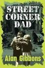 Street Corner Dad by Alan Gibbons (Paperback, 2015)