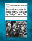 Illustrative Cases in Personalty / [Edited] by Philip T. Van Zile. by Gale, Making of Modern Law (Paperback / softback, 2011)