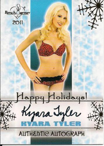 2011 BENCHWARMER HAPPY HOLIDAYS KYARA TYLER AUTOGRAPH