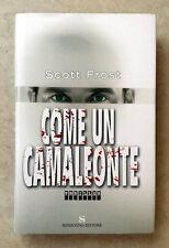 Scott Frost, Come un camaleonte, Ed. Sonzogno, 2006