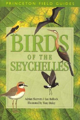 Birds of the Seychelles (Princeton Field Guides) - Paperback - GOOD