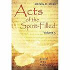 Acts of the Spirit-Filled: Volume 3 by Johnnie R Jones (Paperback / softback, 2014)