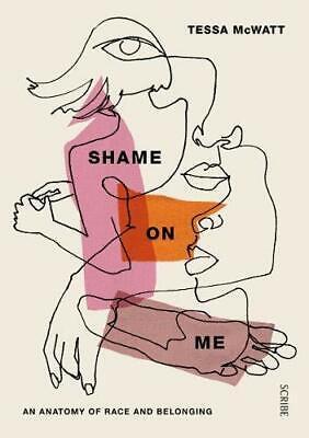 Shame On Me : Un Anatomía De Raza Y Belonging Por Tessa Mcwatt,Nuevo  Libro,Libre | eBay
