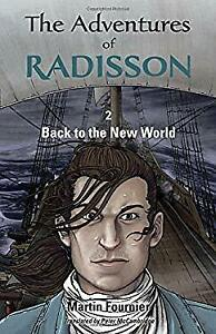 Adventures-of-Radisson-2-Back-to-the-New-World-by-Fournier-Martin