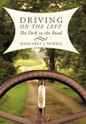 Driving on The Left The Fork in The Road 9781450238458 by Margaret J Norrie