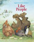 Like People by Dieter Schubert, Ingrid Schubert (Hardback, 2008)
