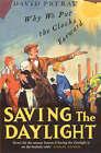 Saving the Daylight: Why We Put the Clocks Forward by David S. Prerau (Paperback, 2006)