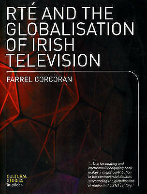 1 of 1 - NEW RTE and the Globalisation of Irish Television by Farrel Corcoran