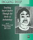 Digging Deep  Teaching Social Studies Through the Study of Archaeolog