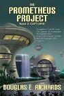 Prometheus Project: Captured by Douglas E. Richards (Paperback, 2010)