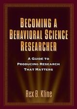 Becoming a Behavioral Science Researcher: A Guide to Producing Research That Ma