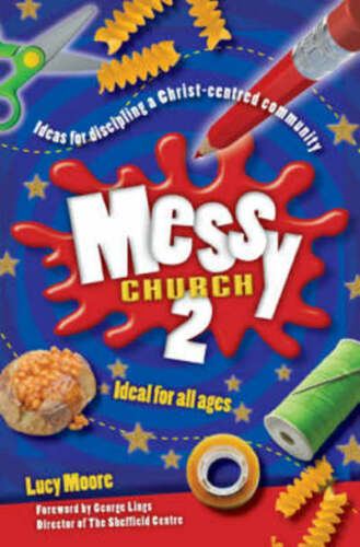 1 of 1 - Messy church. 2 Ideas for discipling a Christ-centred community by Lucy Moore