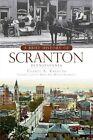 A Brief History of Scranton, Pennsylvania by Cheryl A Kashuba (Paperback / softback, 2009)
