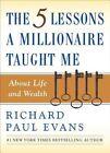5 Lessons A Millionaire Taught by Richard Paul Evans (Paperback, 2006)