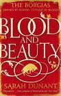 Blood & Beauty von Sarah Dunant (2014, Taschenbuch)