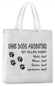 """Hunde Tragetasche """"ohne Dogo Argentino Ist Alles Doof!"""" 45x42cm Hund Türschilder"""