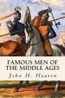 Famous Men of the Middle Ages by John H Haaren, A B Poland (Paperback / softback, 2015)