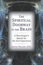 The Spiritual Doorway in the Brain: A Neurologist's Search for the God Experienc