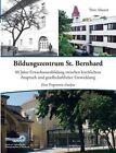 Bildungszentrum St. Bernhard by Peter Maurer (Paperback / softback, 2013)