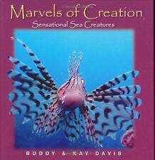 Marvels of Creation: Sensational Sea Creatures by Buddy Davis and Kay Davis (2006, Hardcover)