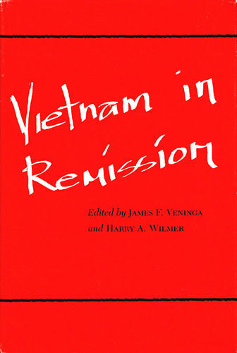 VIETNAM IN REMISSION by James Veninga & Harry Wilmer 1985 HC