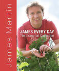 James Every Day: The Essential Collection by James Martin (Hardback, 2008)