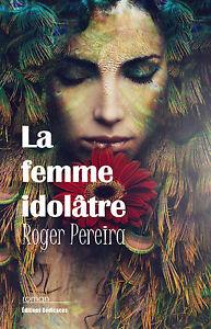 La-femme-idolatre-par-Roger-Pereira