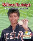 Wilma Rudolph: Track and Field Champion by Adrianna Morganelli (Paperback / softback, 2016)