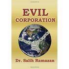 Evil Corporation 9781453504260 by Dr Salih Ramazan Paperback