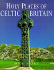 Holy Places of Celtic Britain by Mick Sharp (Hardback, 1997)