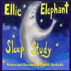 Ellie The Elephant Has a Sleep Study by Christie Beckwith 9781499127690