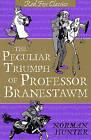 The Peculiar Triumph of Professor Branestawm: Classic by Norman Hunter (Paperback, 2003)