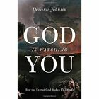 God is Watching You: How the Fear of God Makes Us Human by Dominic Johnson (Hardback, 2016)