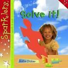 Solve it by Katie Dicker (Paperback, 2013)